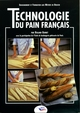 Technologie du pain français De  BÉNARD et  ASSOCIATION EBP PARIS - Editions BPI