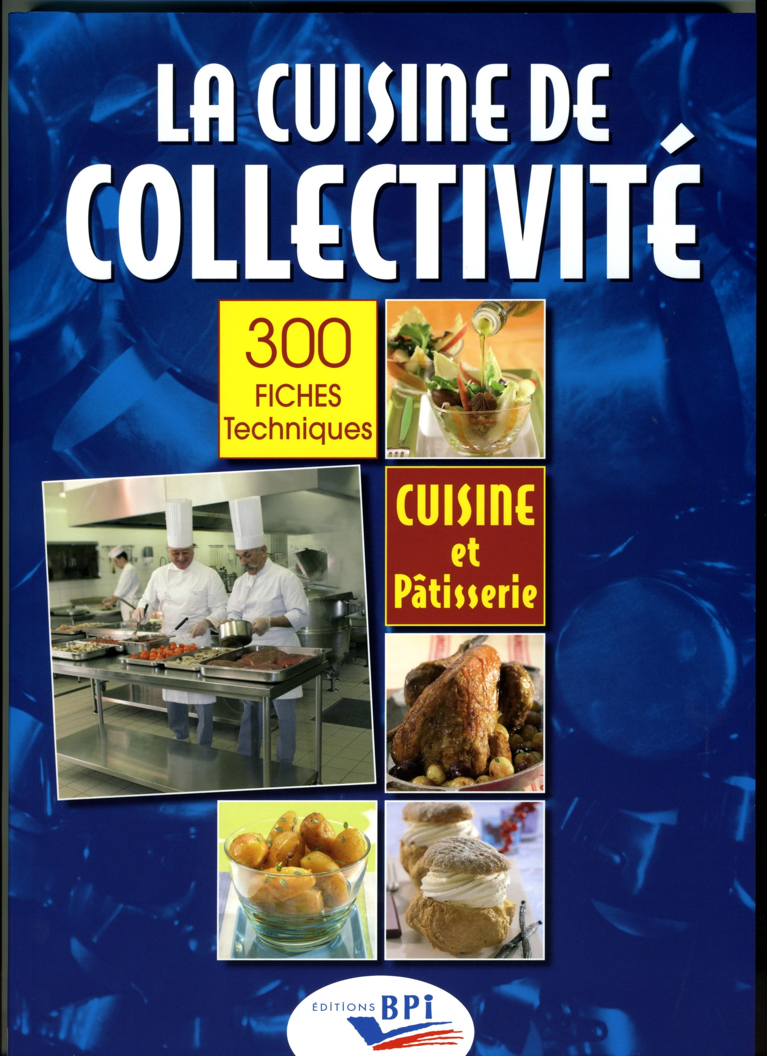 la cuisine de collectivit 300 fiches techniques cuisine et p tisserie grossmann a. Black Bedroom Furniture Sets. Home Design Ideas