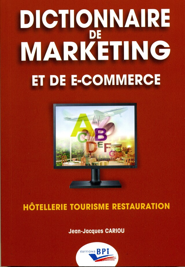 Dictionnaire de marketing et de e-commerce -  JJ. CARIOU - Editions BPI
