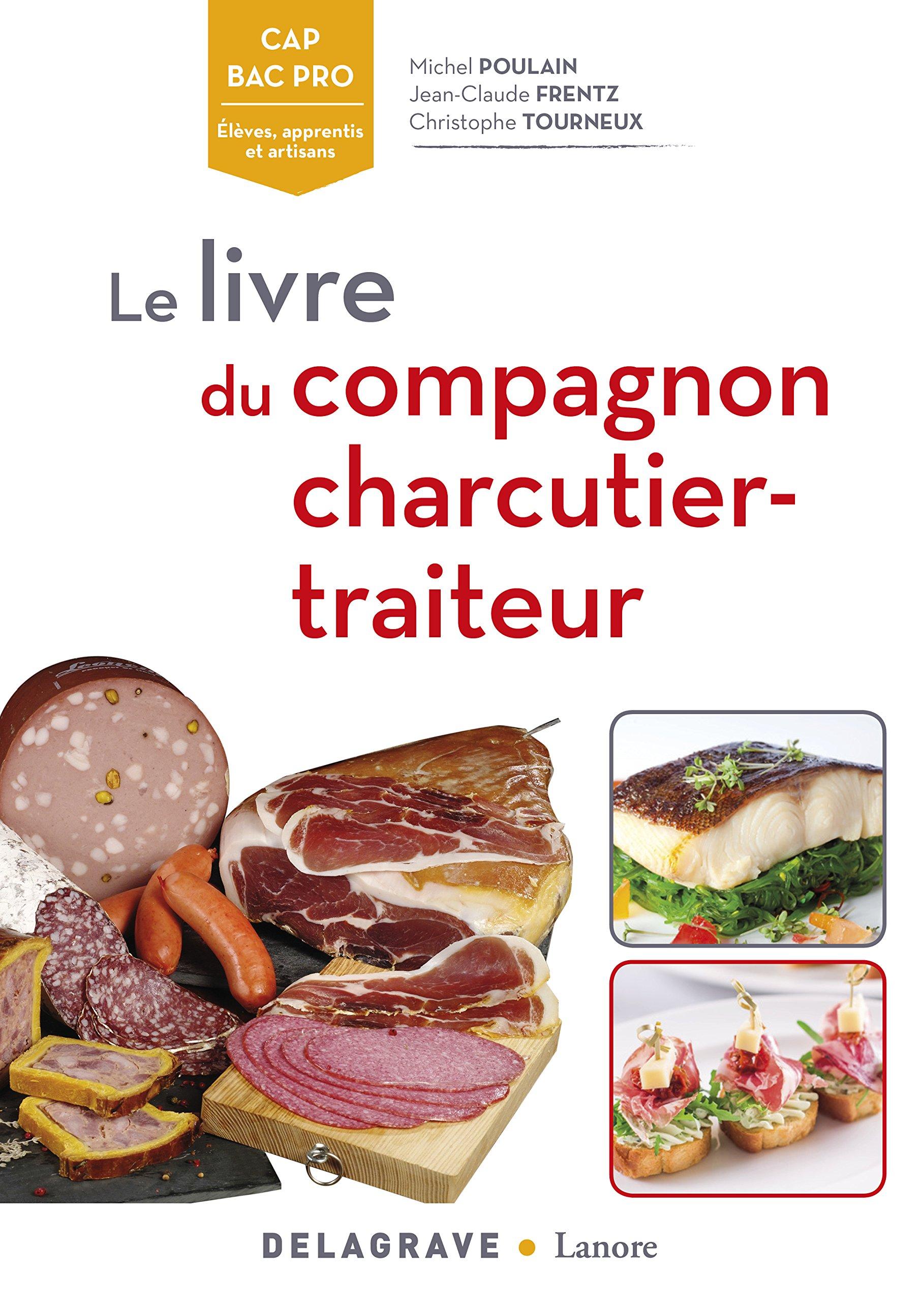 Le livre du compagnon charcutier traiteur michel for Nouveautes livres cuisine