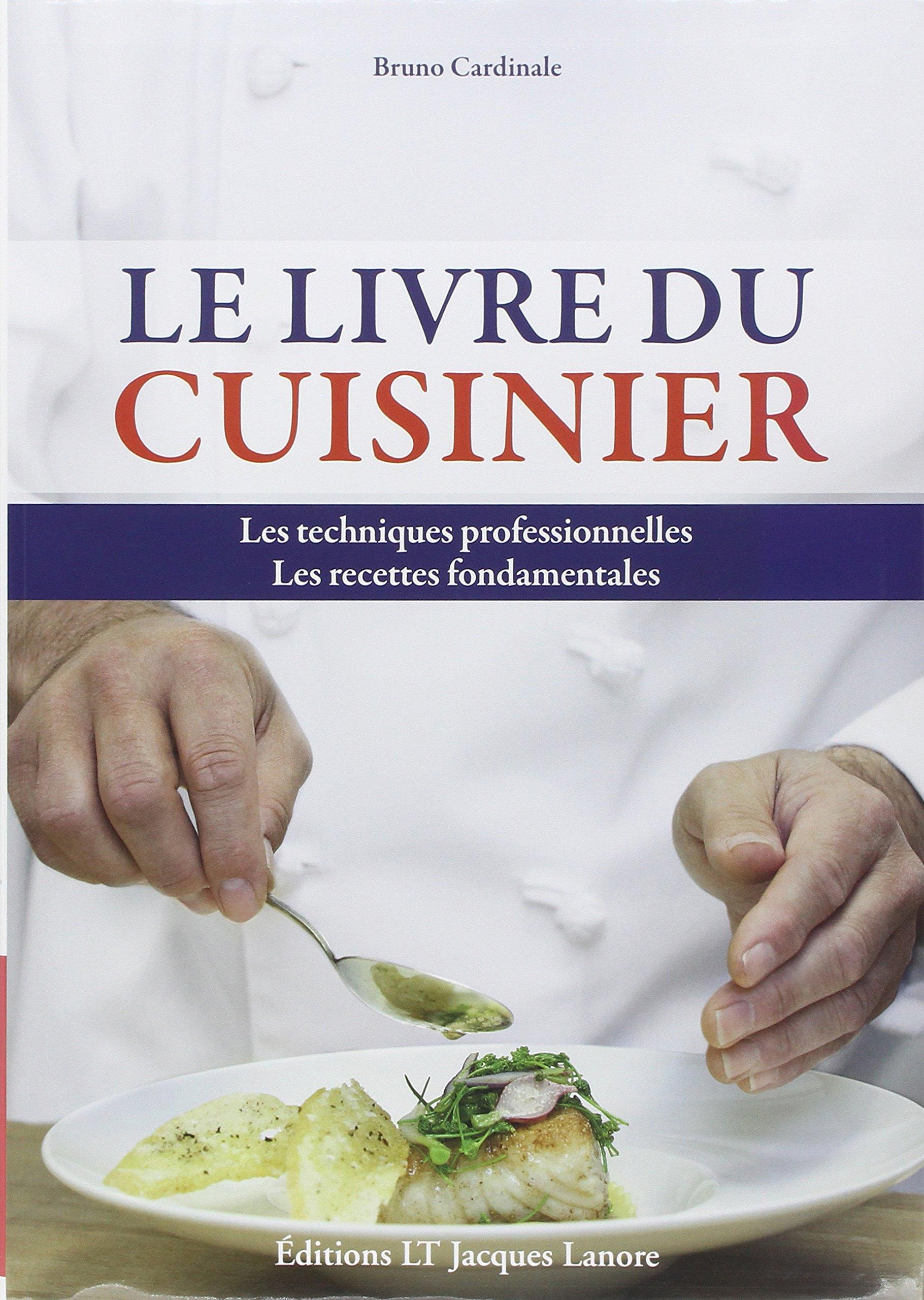 Le livre du cuisinier les techniques professionnelles for Nouveautes livres cuisine