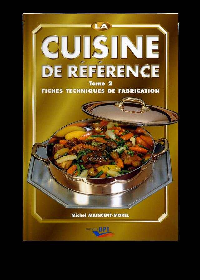Fiches Techniques Des Recettes De La Cuisine De Reference Tome 2