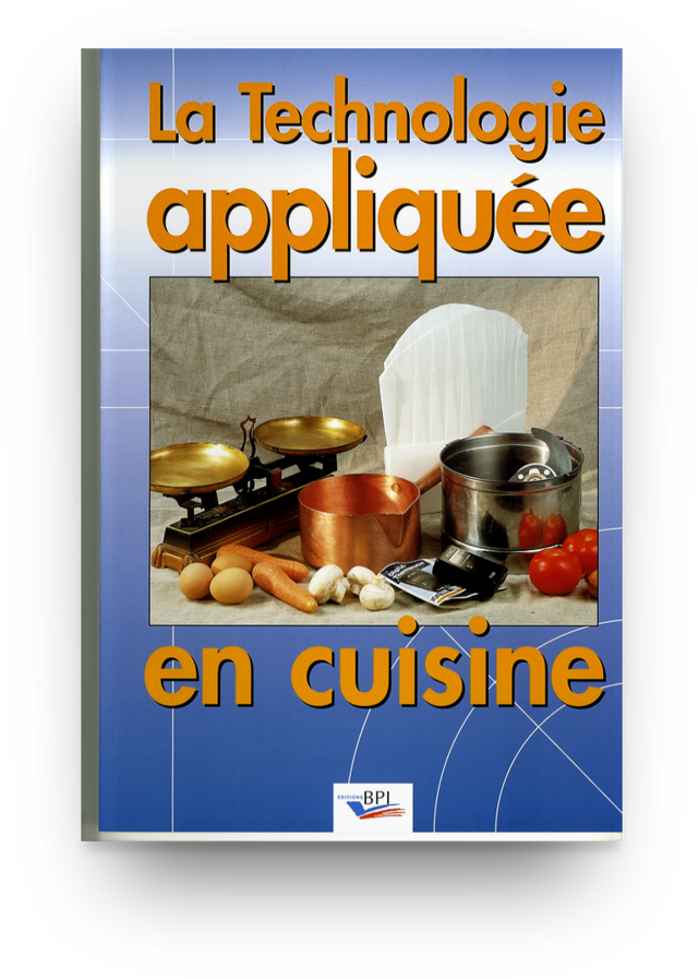 La technologie appliquée en cuisine -  D. BEHAGUE - Editions BPI