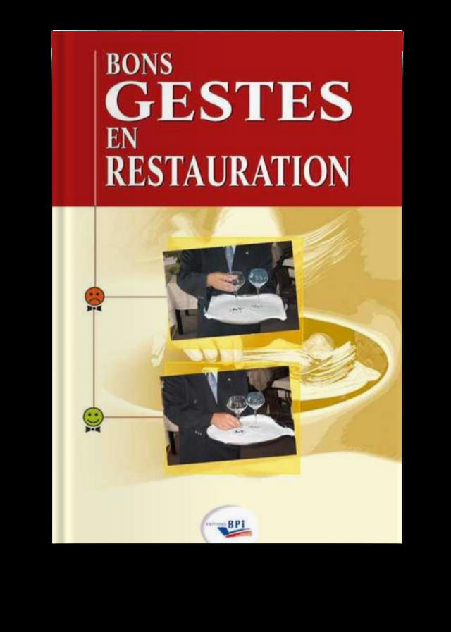 Bons Gestes En Restauration Le Nouveau Programme En 100 Pages M Brunet Ean13 9782857084358 Bpi Best Practice Inside Editeur De Formations En Hotellerie Gastronomie